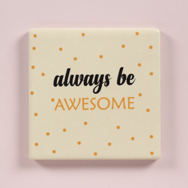 Always Be Awesome Coaster