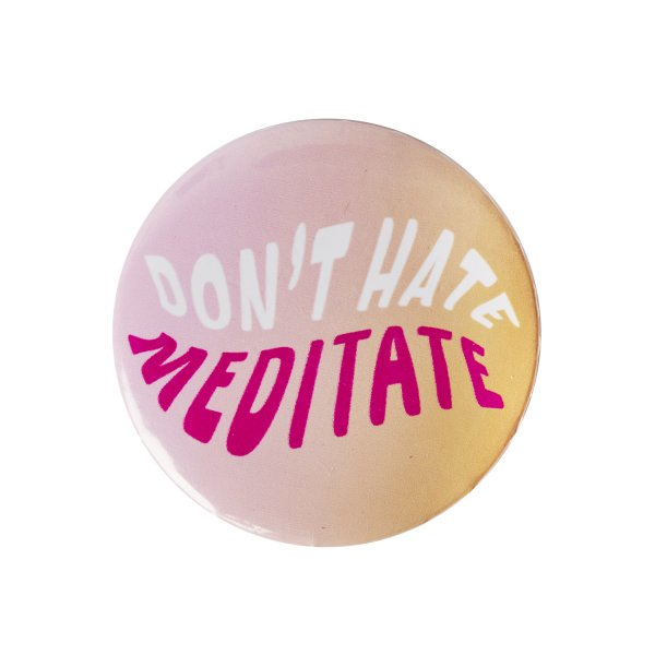 Meditate – Pin Badge