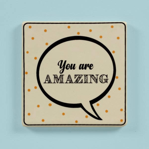 You Are Amazing Coaster