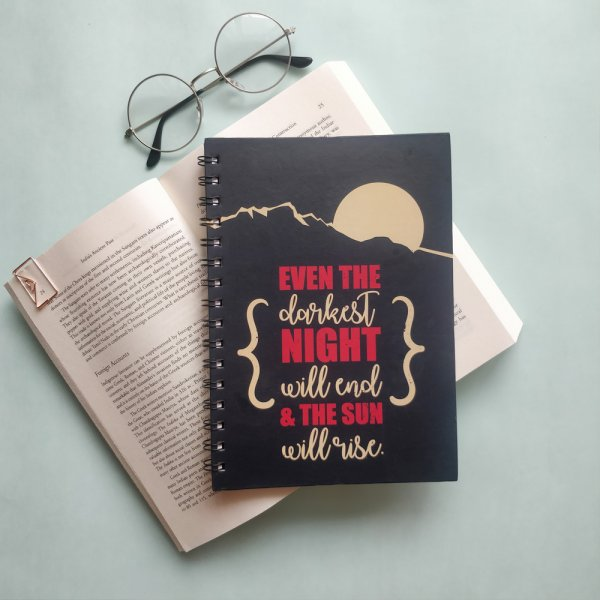 Even The Darkest Time Will End Notebook